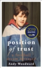 Position of Trust : A football dream betrayed - Shortlisted for the Telegraph Sports Book Award 2020 - Book