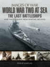 World War Two at Sea : The Last Battleships - eBook