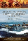Liberating Europe: D-Day to Victory in Europe, 1944-1945 - eBook