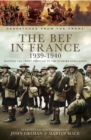 The BEF in France, 1939-1940 : Manning the Front Through to the Dunkirk Evacuation - eBook