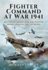 Fighter Command's Air War 1941 : RAF Circus Operations and Fighter Sweeps Against the Luftwaffe - Book
