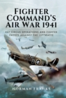 Fighter Commands Air War, 1941 : RAF Circus Operations and Fighter Sweeps Against the Luftwaffe - eBook