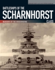Battleships of the Scharnhorst Class : The Scharnhorst and Gneisenau: The Backbone of the German Surface Forces at the Outbreak of War - eBook