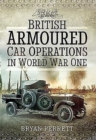British Armoured Car Operations in World War I - Book