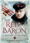 The Red Baron : A History in Pictures - Book