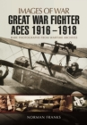 Great War Fighter Aces 1916 - 1918 - Book