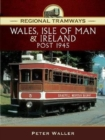 Regional Tramways - Wales, Isle of Man and Ireland, Post 1945 - Book