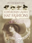 Edwardian Ladies' Hat Fashions : Where Did You Get That Hat? - eBook
