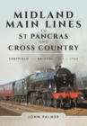 Midland Main Lines to St Pancras and Cross Country : Sheffield to Bristol 1957 - 1963 - Book