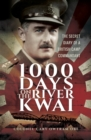 1000 Days on the River Kwai : The Secret Diary of a British Camp Commandant - eBook