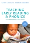 Teaching Early Reading and Phonics : Creative Approaches to Early Literacy - Book