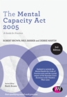 The Mental Capacity Act 2005 : A Guide for Practice - eBook