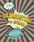 Databusting for Schools : How to Use and Interpret Education Data - Book