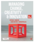Managing Change, Creativity and Innovation - Book