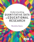 Understanding Quantitative Data in Educational Research - Book