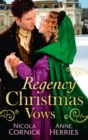 Regency Christmas Vows: The Blanchland Secret / The Mistress of Hanover Square - eBook