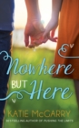 Nowhere But Here - eBook