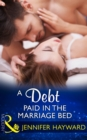 A Debt Paid In The Marriage Bed (Mills & Boon Modern) - eBook