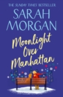 Moonlight Over Manhattan: A sparkling festive read from the Queen of Christmas! - eBook