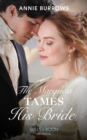 The Marquess Tames His Bride (Mills & Boon Historical) (Brides for Bachelors, Book 2) - eBook