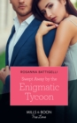 Swept Away By The Enigmatic Tycoon (Mills & Boon True Love) - eBook