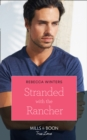Stranded With The Rancher (Mills & Boon True Love) (Wind River Cowboys, Book 2) - eBook
