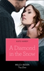 A Diamond In The Snow (Mills & Boon True Love) - eBook