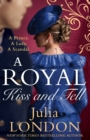 A Royal Kiss And Tell: The Sexy New Historical Romance for 2020 for Fans of The Crown (A Royal Wedding, Book 2) - eBook