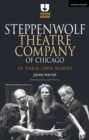 Steppenwolf Theatre Company of Chicago : In Their Own Words - Book