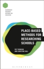 Place-Based Methods for Researching Schools - Book