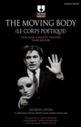 The Moving Body (Le Corps Po tique) : Teaching Creative Theatre - eBook