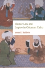 Islamic Law and Empire in Ottoman Cairo - Book