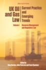 Uk Oil and Gas Law: Current Practice and Emerging Trends : Volume I: Resource Management and Regulatory Law - Book