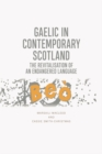 Gaelic in Contemporary Scotland : The Revitalisation of an Endangered Language - Book