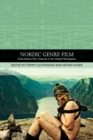 Nordic Genre Film : Small Nation Film Cultures in the Global Marketplace - Book