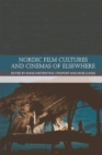 Nordic Film Cultures and Cinemas of Elsewhere - Book