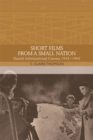 Short Films from a Small Nation : Danish Informational Cinema 1935 1965 - Book