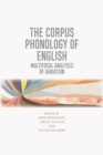 The Corpus Phonology of English : Multifocal Analyses of Variation - Book