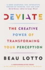 Deviate : The Creative Power of Transforming Your Perception - Book