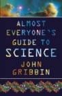 Almost Everyone's Guide to Science - eBook