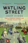 Watling Street : Travels Through Britain and Its Ever-Present Past - Book