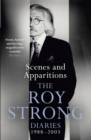 Scenes and Apparitions : The Roy Strong Diaries 1988-2003 - Book
