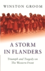 A Storm in Flanders : Triumph and Tragedy on the Western Front - eBook
