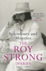Splendours and Miseries: The Roy Strong Diaries, 1967-87 - Book