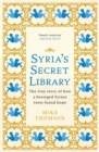 Syria's Secret Library : The true story of how a besieged Syrian town found hope - Book