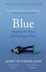 Blue : A Memoir - Keeping the Peace and Falling to Pieces - Book