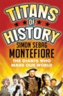 Titans of History : The Giants Who Made Our World - Book