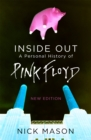 Inside Out : A Personal History of Pink Floyd - New Edition - Book