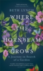 Where the Hornbeam Grows : A Journey in Search of a Garden - Book