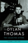 Dylan Thomas: The Collected Letters Volume 1 : 1931-1939 - Book